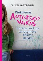 """Nauja Ellen Notbohm knyga """"Kiekvienas autistiškas vaikas norėtų, kad jūs žinotumėte dešimt dalykų"""""""